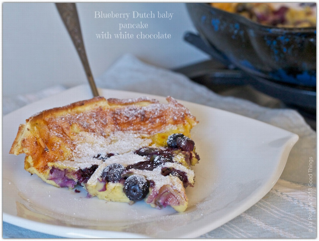 Blueberry Dutch baby pancake with white chocolate by Liz Posmyk, Good Things