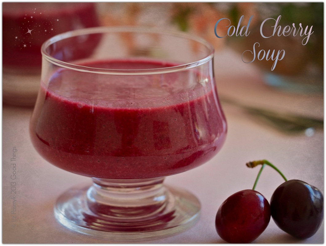 Cold cherry soup by Liz Posmyk, Good Things