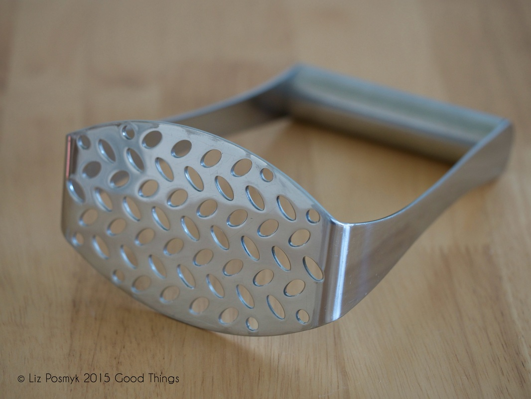 Cuisipro potato masher... one of the best gadgets in the Good Things kitchen