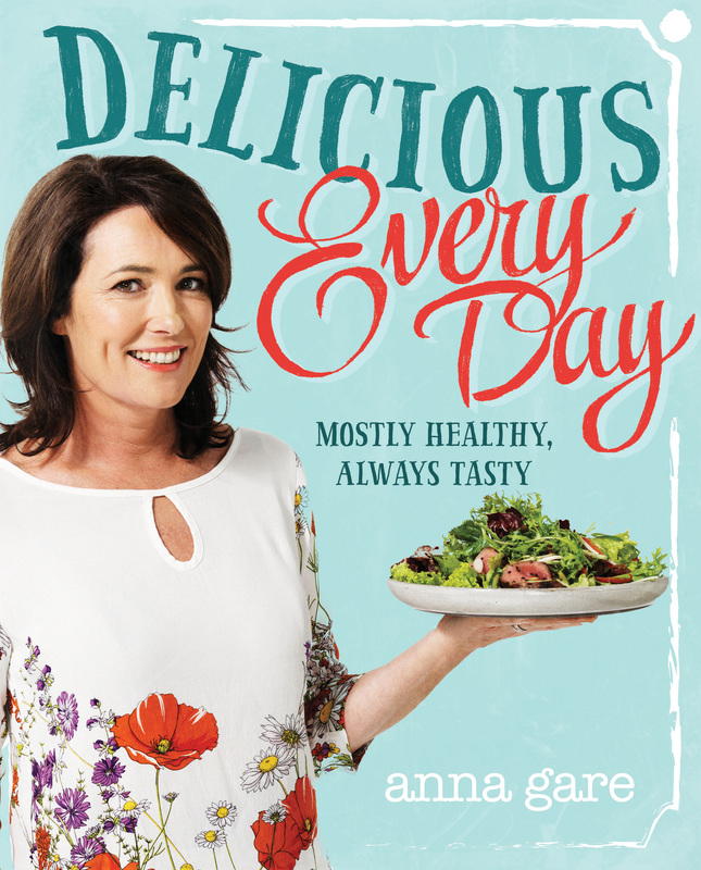 Delicious Every Day by Anna Gare