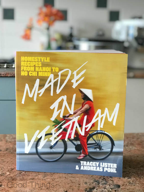 Made in Vietnam by Tracey Lister & Andreas Pohl (Murdoch Books)  - Liz Posmyk Good Things